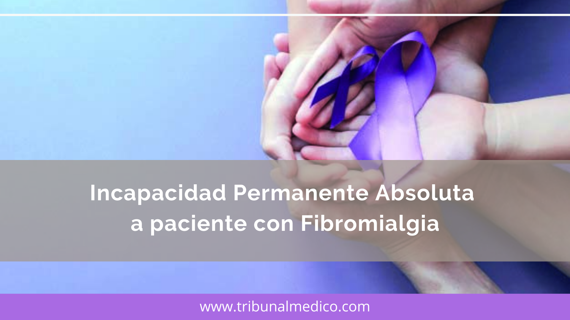 Tribunal Médico consigue sentencia favorable por fibromialgia